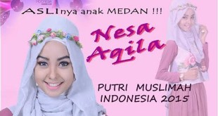 Nesa Aqila Pemenang Putri Muslimah 2015 - WOL Photo